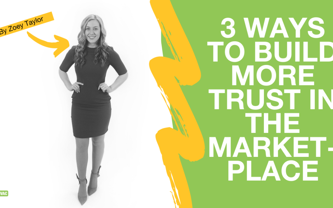 Zoey Presents: 3 Ways To Build More Trust In The Marketplace