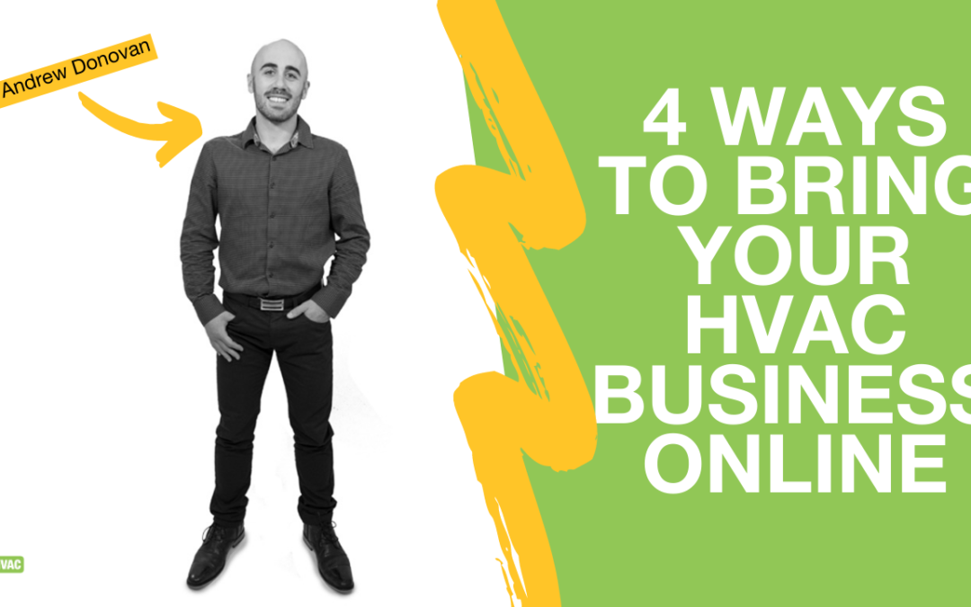 Andrew Presents: 4 Ways To Bring Your HVAC Business Online